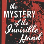 The Mystery of the Invisible Hand