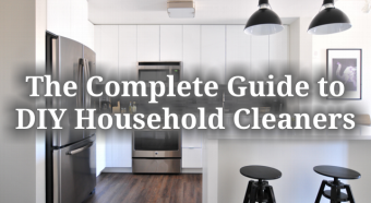 The Complete Guide to DIY Household Cleaners