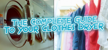The Complete Guide to Your Clothes Dryer