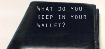 Seven Things to Keep in Your Wallet & Six Things to Leave at Home